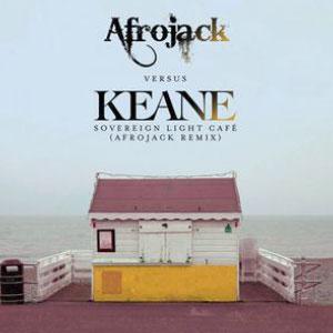 Keane – Sovereign Light Café (Afrojack remix)