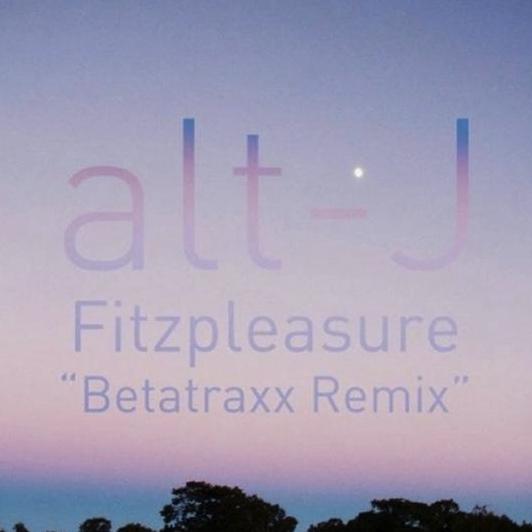 alt-J – Fitzpleasure (Betatraxx Remix)