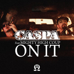 Caspa – On It ft. Mighty High Coup
