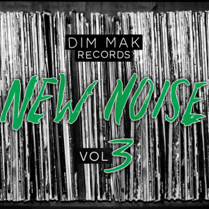 Dim Mak Records – New Noise Volume 3