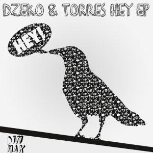 Dzeko & Torres – Hey EP
