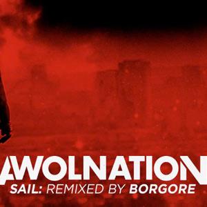 Awolnation – Sail (Borgore Remix)