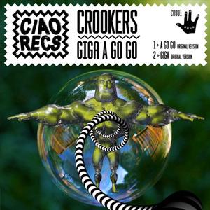 Crookers – Giga/A Go Go
