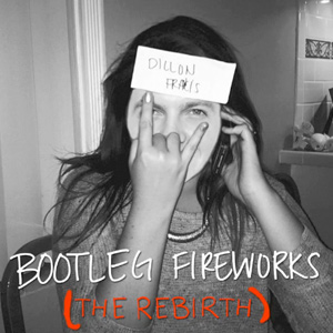 Dillon Francis – Bootleg Fireworks (The Rebirth)