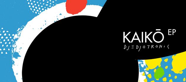 Djedjotronic-Kaiko