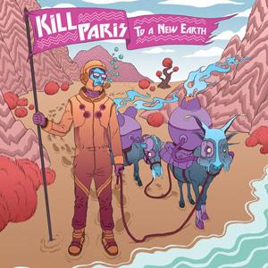 Kill Paris – To A New Earth EP