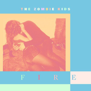 The Zombie Kids – Fire (video & remixes)