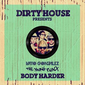 Vato Gonzalez & The Young Punx – Body Harder
