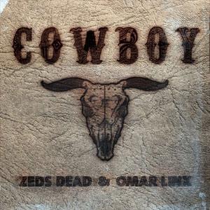 Zeds Dead & Omar LinX – Cowboy Remixes
