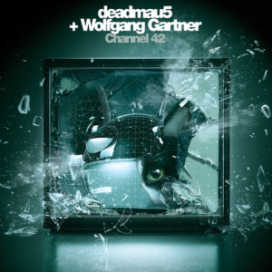deadmau5 & Wolfgang Gartner – Channel 42 Remixes