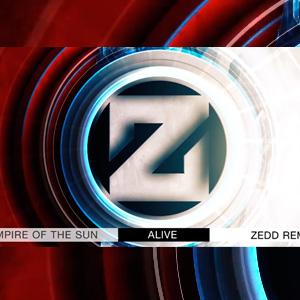 Empire Of The Sun – Alive (Zedd Remix)