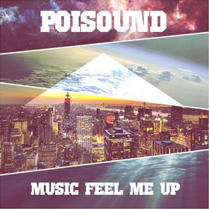 Poisound – Music Feel Me Up (free download)