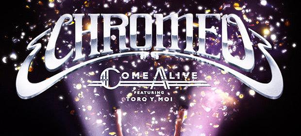 "Chromeo se alía con Toro Y Moi en ""Come Alive"""