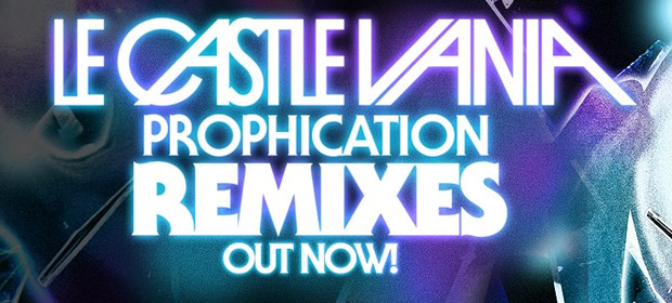 Le Castle Vania – Prophication Remix EP