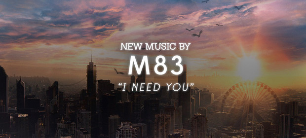 M83 – I Need You (BSO Divergente)