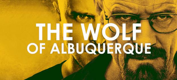 El lobo de Albuquerque (Breaking Bad Vs El Lobo De Wall Street)