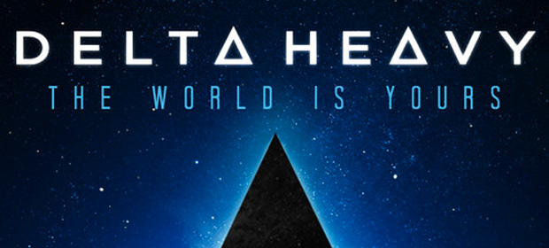 Delta Heavy – The World Is Yours