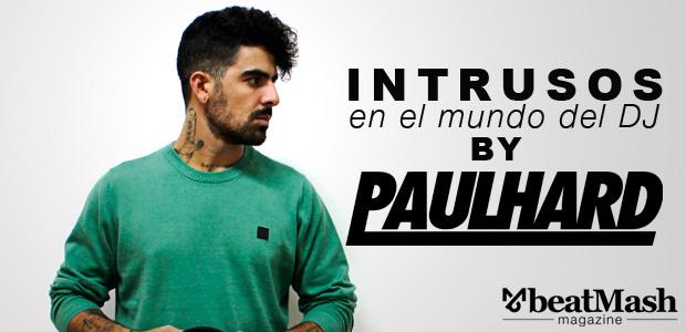 Intrusos en el mundo del DJ por PaulHard