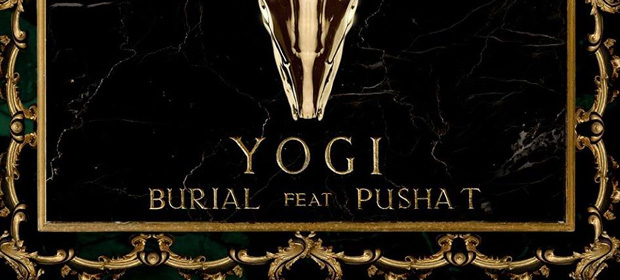 Yogi – Burial feat. Pusha T