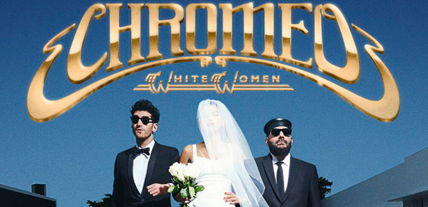 "Nuevo álbum de Chromeo ""White Women"""