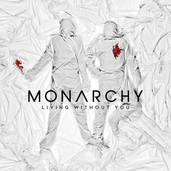 monarchy-living-without-you-cover