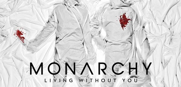 Monarchy presenta Living Without You