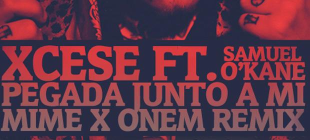 Estrenamos Xcese – Pegada Junto A Mi (Mime & Onem Remix)