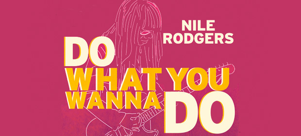 Nile Rodgers – Do What You Wanna Do
