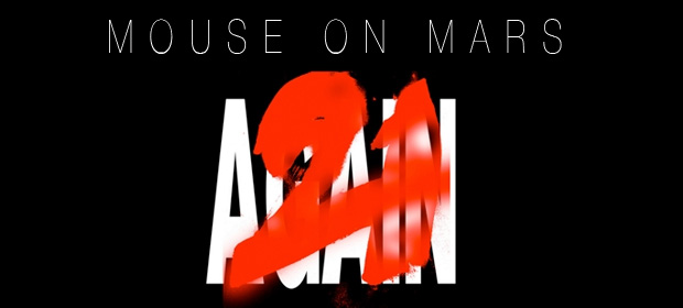 Mouse On Mars – 21 Again