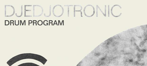 Djedjotronic – Drum Program EP