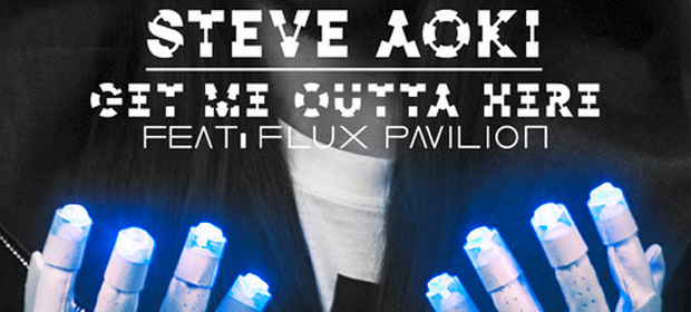 Steve Aoki & Flux Pavilion – Get Me Outta Here