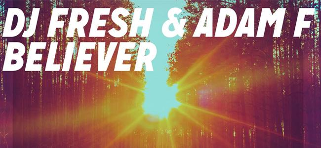 Dj Fresh & Adam F – Believer