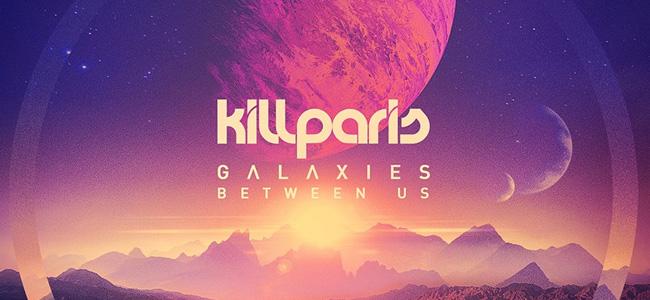 """Descarga gratis el nuevo disco de Kill Paris """"Galaxies Between Us"""""""