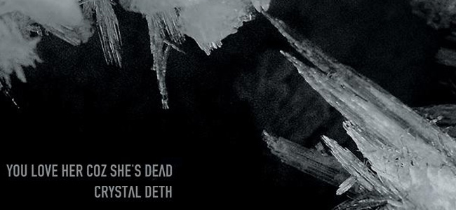 You Love Her Coz She's Dead – Crystal Deth EP