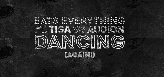Eats Everything, Tiga & Audion – Dancing (Again!)
