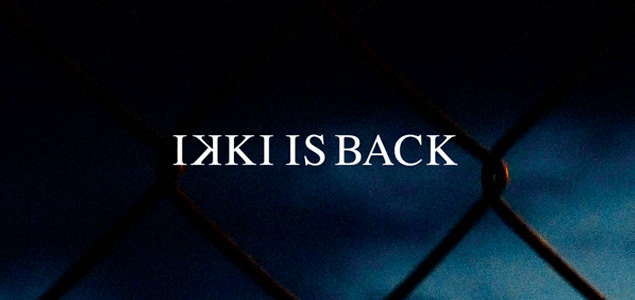 IKKI Is Back