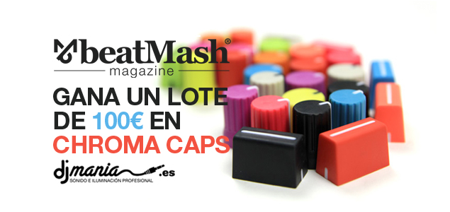 beatMash Magazine y DJMania te regalan un lote de 100€ en Chroma Caps