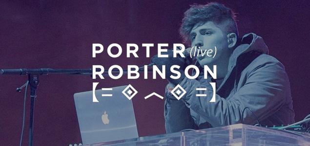 Así suena en directo lo nuevo de Porter Robinson