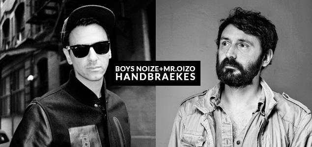 Boys Noize y Mr. Oizo retoman Handbraekes
