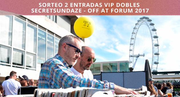 Sorteo: 2 Entradas VIP Dobles para Secretsundaze en Off At Forum 2017
