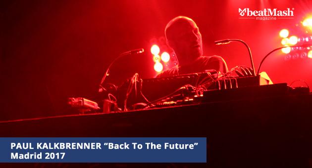 """Crónica: Paul Kalkbrenner """"Back To The Future"""" en Madrid (junio 2017)"""