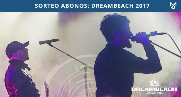 Sorteo: 2 Abonos para Dreambeach 2017
